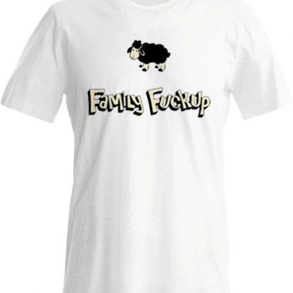 family fuckup tshirt